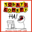 Today's Comedy Show